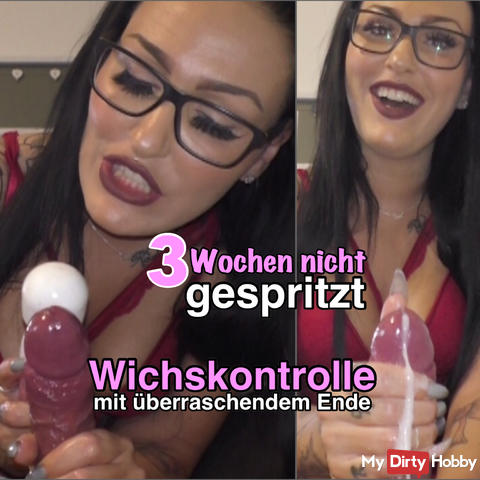 3 weeks not injected - Wichskontrolle with sperm flow!