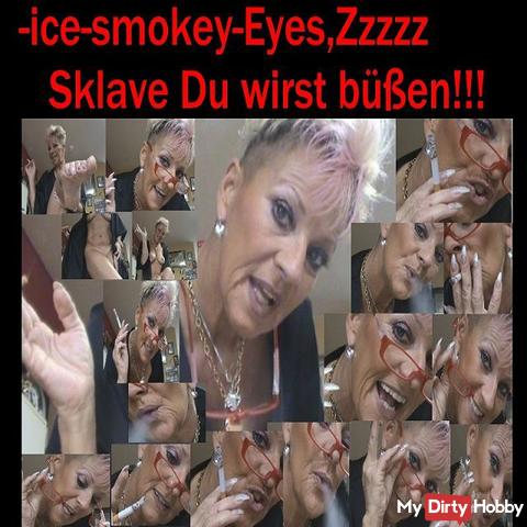 Sklaven,-ice #smoker eyes-#Domina