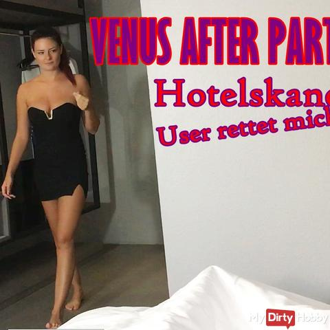 VENUS after party - hotel scandal, user rescues me!