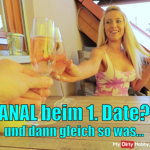 Anal on the 1st Date? And then something else !!!