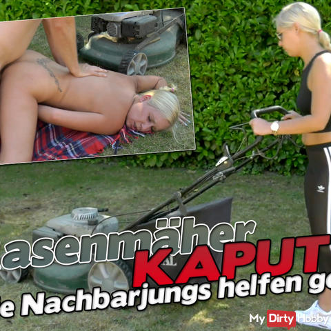 Lawn mower KAPUTT - The neighbor boys like to help