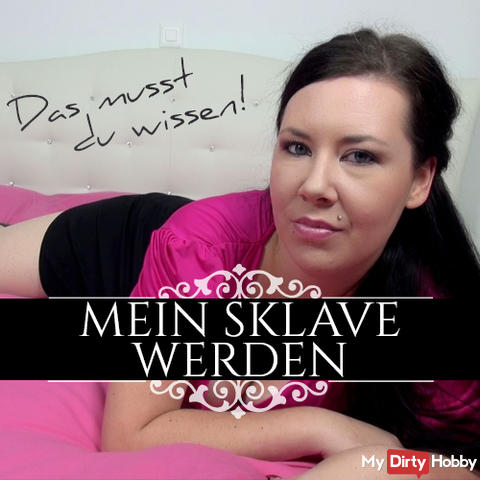 My slave is - you need to know!