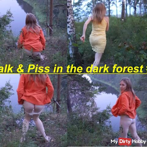 Walk & Piss in the dark forest!