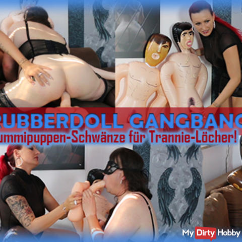 RubberDoll GangBang! Gypsy Dicks for Trannie Holes!