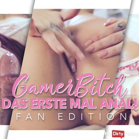Gamer-Bitch - first time anal - FanEdition