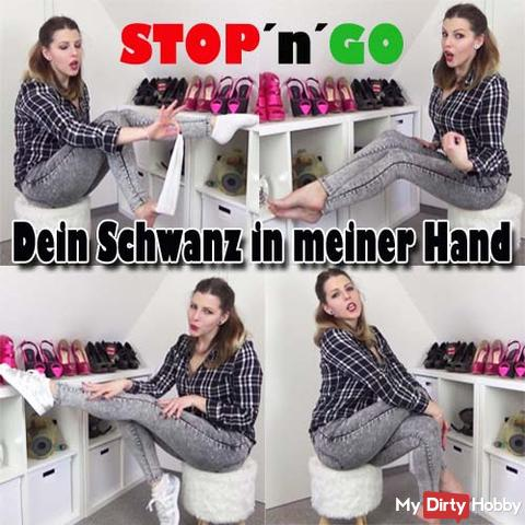 STOP´n´GO Your COCK in my hand