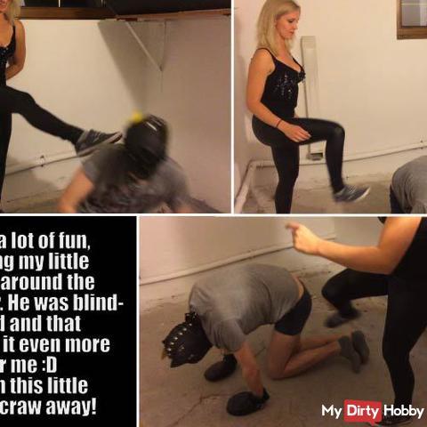 It´s so much fun to kick my slave around