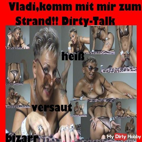 # Dirty-Talk-Vladi come with me to the beach ,,,
