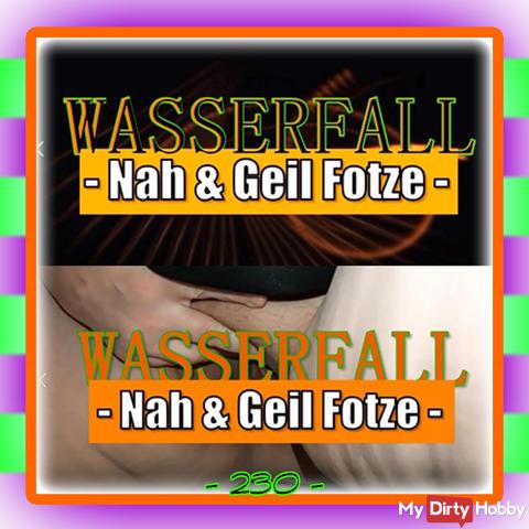 Waterfall - Nah & Geil cunt