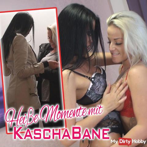 Heiße Momente mit KaschaBane