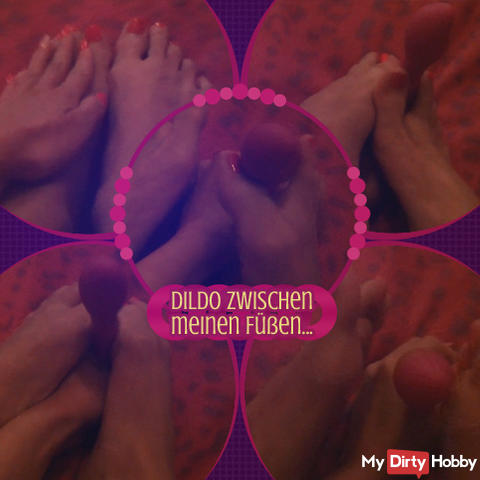 Dildo between my feet ...