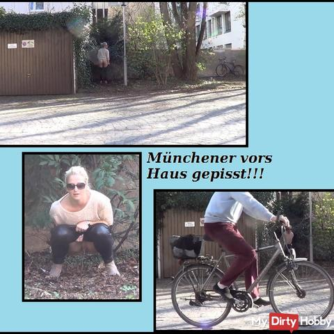 Munich piss out of the house !!