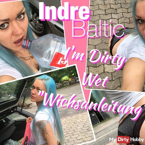 I'm Dirty Wet…. die etwas andere Wixanleitung