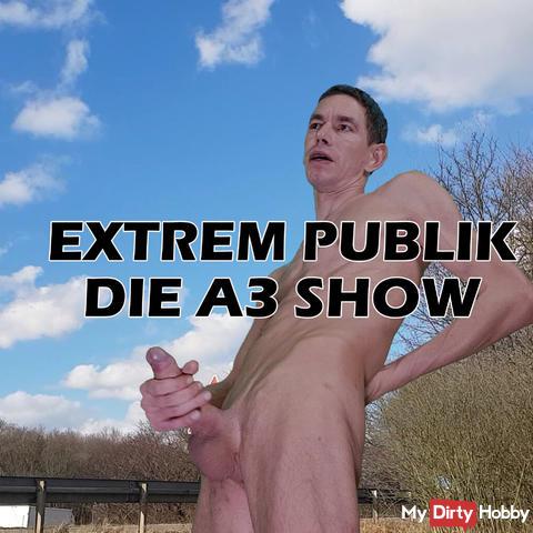 EXTREM PUBLIC *** DIE A3 SHOW