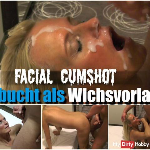 Facial Cumshot - Booked as a Wichsvorlage