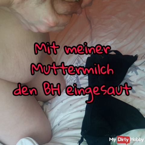 With my sweet mother's milk the bra eingesaut Userwunsch