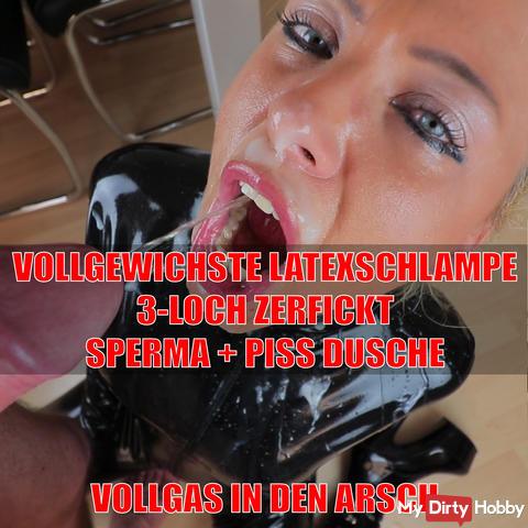 Vollgewichste latex 3Loch-Fickstute of 22cm zerfickt! Cum + piss shower!