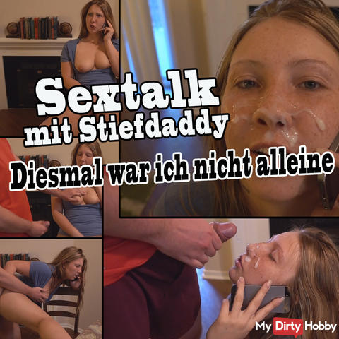 Sextalk with stepdaddy! But this time I was not alone