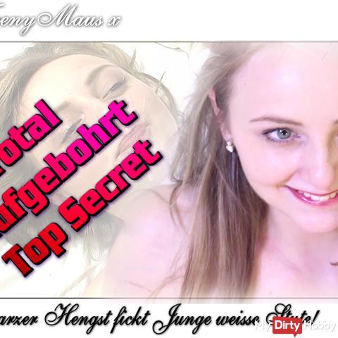 Top Secret: Total Aufgebohrt !!!