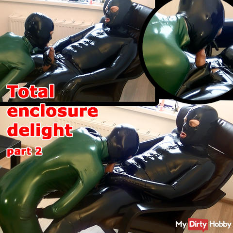 Total enclosure delight (part 2)