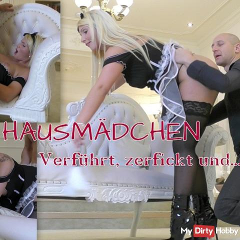Maid! Seduced, Zerfickt and ...