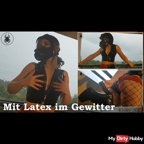 With latex in thunderstorm