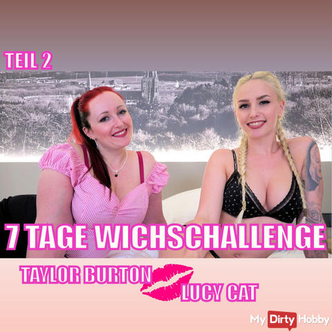 7 DAYS WICHSCHALLENGE | TAYLOR BURTON + LUCY CAT PART 2