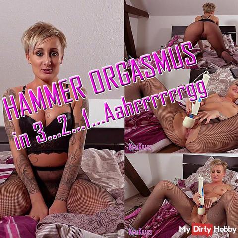 HAMMER ORGASMUS in 3, 2,1 Aahrrrggg