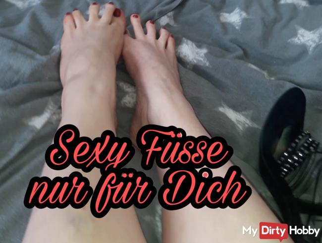 Sexy Füsse nur für Dich