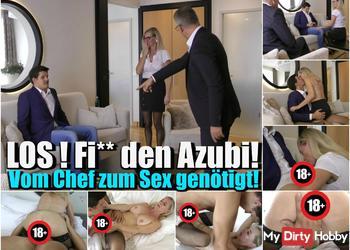 Los! Fick den Azubi! – Vom Chef zum Sex !