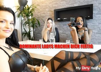 DOMINANTE LADYS MACHEN DICH FERTIG