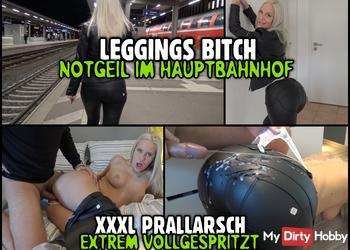 LEGGINGS BITCH im Hauptbahnhof | XXXL Prallarsch extrem vollgespritzt