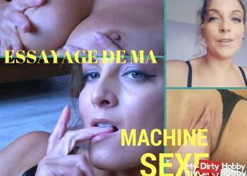 Essayage de ma machine sexe
