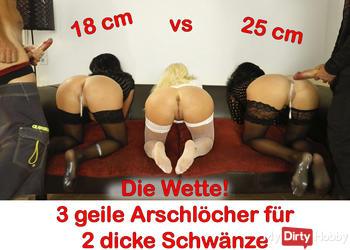 Die Wette! 3 Ärsche für 2 dicke Schwänze (18 + 25cm)