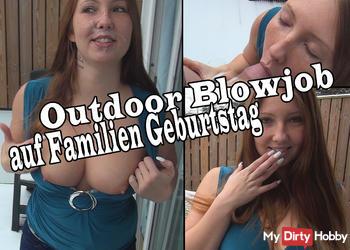 Outdoor Blowjob auf FAMILIEN Geburtstag