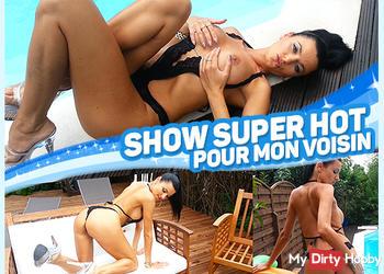 Show super hot pour mon voisin