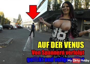 AUF DER VENUS - Von Spannern verfolg, gefickt und vollgespritzt