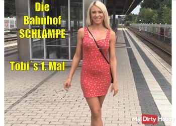 Die BahnhofSchlampe | Tobi´s 1. MAL !!!