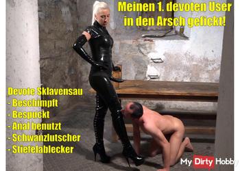Meinen 1. devoten User als anale Sklavensau benutzt und in den Arsch gefickt!