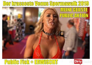 Der krasseste Venus Spermawalk 2019 | Public Fick + ERWISCHT + XXXL Spermafresse!!