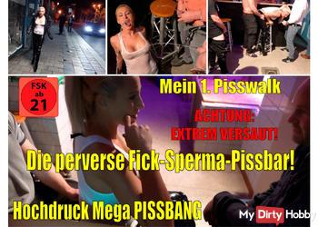 Die perverse Fick-Sperma-Pissbar | Hochdruck Pissbang mit Pisswalk!