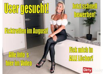 User gesucht für Ficktreffen im August | ALLE Info´s in diesem Video...!