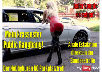 Mein krassester Public Gangbang DIREKT an der Bundesstrasse | Anale Eskaltion am Hobbyhuren Treff!