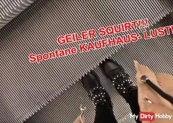 GEILER SQUIRT!!! Spontane KAUFHAUS- LUST!!!!!!