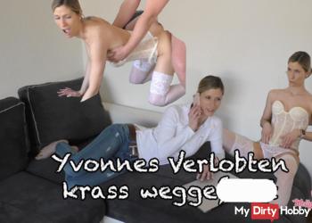 Yvonnes Verlobten krass weggefickt!