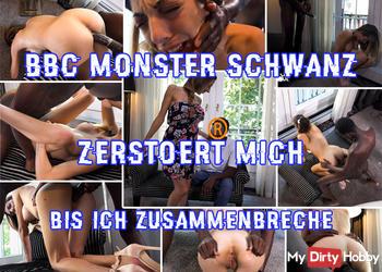 BBC Monster Schwanz zerstoert mich, bis ich ich zusammenbreche!!!