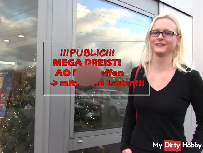 MEGA DREIST! PUBLIC AO Ficktreffen! Mitten im Laden gefickt!!!