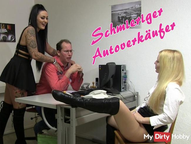 Schmieriger Autoverkäufer - Rabatt erfickt!