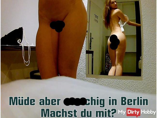 Müde aber wuschig in Berlin – Machst du mit?