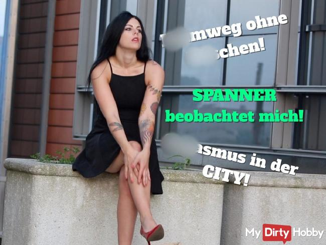Heimweg ohne Höschen!Orgasmus in der CITY!